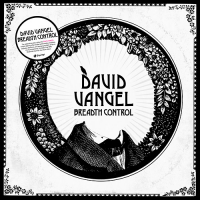 David Vangel - Breadth Control (CD)