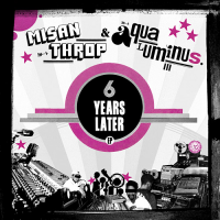 "Misanthrop & Aqua Luminus III - 6 Years Later (10"")"