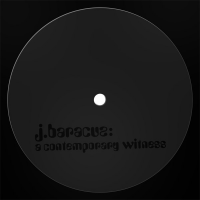 "J. Baracuz - A Contemporary Witness (12"")"