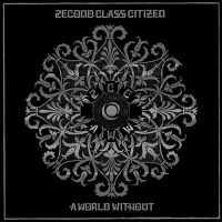 2econd Class Citizen - A World Without (CD)