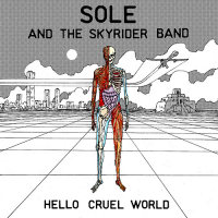 Sole And The Skyrider Band - Hello Cruel World (2LP)